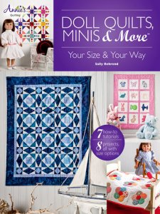 Doll Quilts, Minis, & More