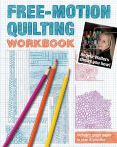 Angela Walters Free-Motion Quilting Workbook